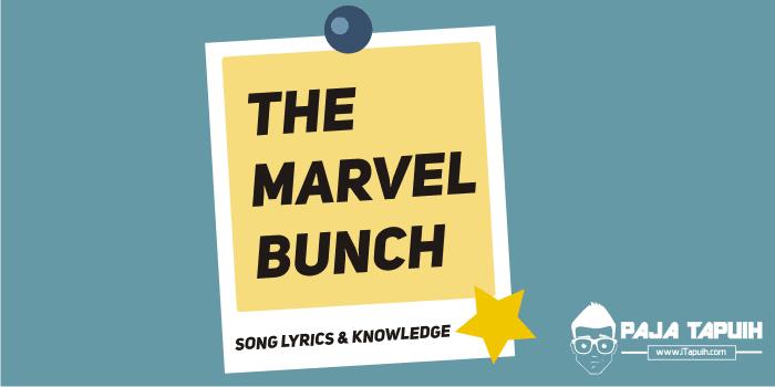 Lirik Lagu The Marvel Bunch Dan Terjemahannya