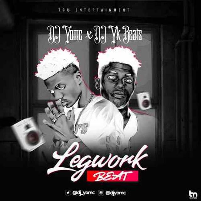 [Beatz] DJ YomC Ft. DJ YK Beats – Leg Work Beat