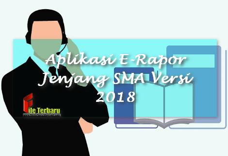 Aplikasi E-Rapor Jenjang SMA Versi 2018