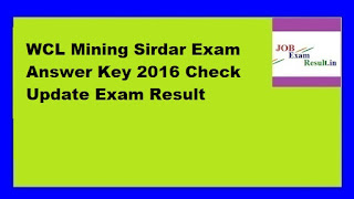 WCL Mining Sirdar Exam Answer Key 2016 Check Update Exam Result