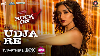 Udja Re – Song bY Sharddha Kapoor – Rock On 2 Movie – Must see Full HD Video