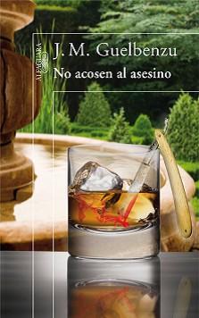No Acosen Al Asesino – Jose Maria Guelbenzu