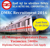 Delhi Metro Rail Corporation (DMRC) Recruitment 2016 For 3400+ JE/Manager/Operators Posts Apply Online Here
