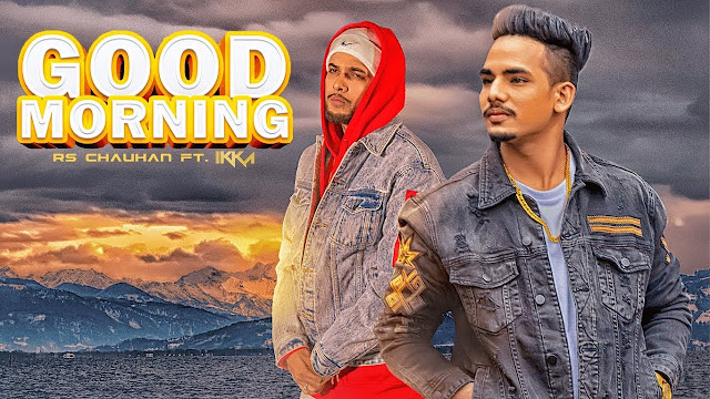 "Good Morning Song Lyrics | Ikka, RS Chauhan:  | ""Latest Punjabi Songs 2018"" 