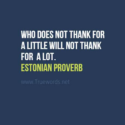 Who does not thank for a little will not thank for a lot