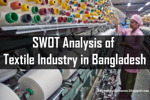 swot of Textile industry of Bangladesh
