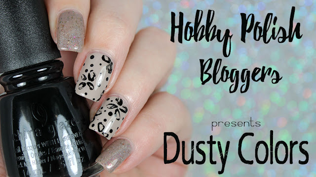 Hobby Polish Bloggers Presents: Dusty Colors (feat. Powder Perfect + Carpe Noctem Cosmetics)
