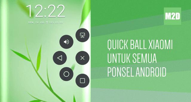 Quick ball Xiaomi untuk Semua Android