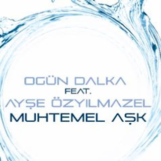 Ogün Dalka Feat. Ayşe Özyılmazel - Muhtemel Aşk