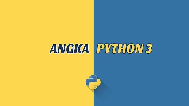 Mengenal Angka dan Perhitungan Dasar di Python 3