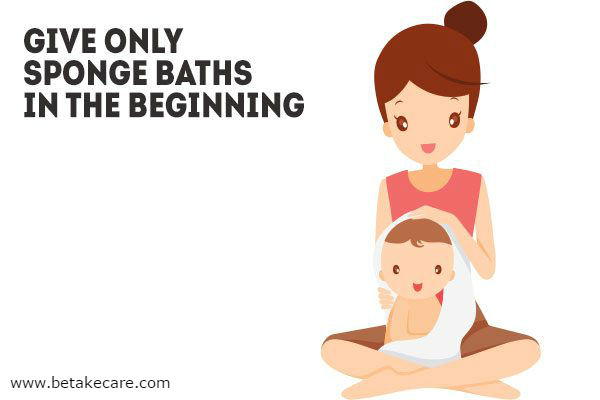 Give Only Sponge Baths in the Beginning