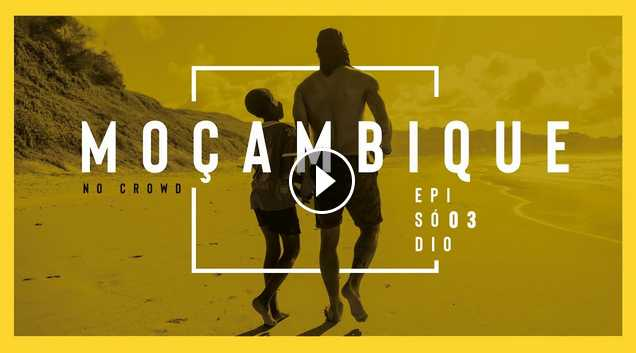 EP 3 MOÇAMBIQUE - No Crowd