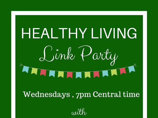 Healthy Living Link Party # 115