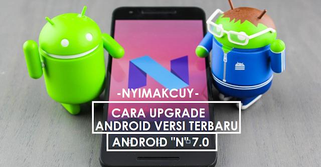 Cara Upgrade OS Android Versi Terbaru