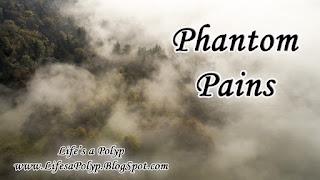 phantom pain life's a polyp