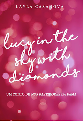 Lucy in the sky with diamonds - Layla Casanova | Resenha