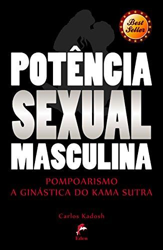 Potência Sexual Masculina Pompoarismo - A Ginástica do Kama Sutra - Celine Kirei