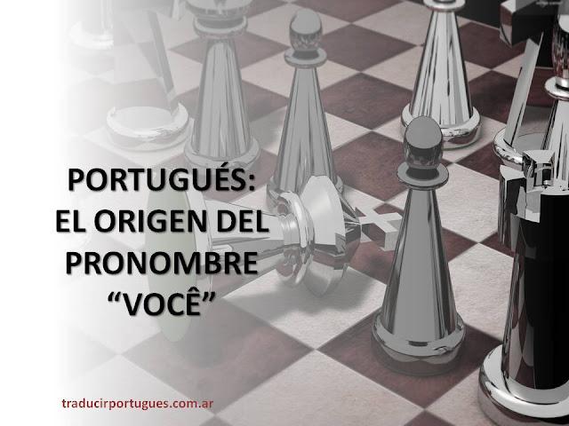 pronombres, pronomes, portugues, origen, origem, você, vossa mercê