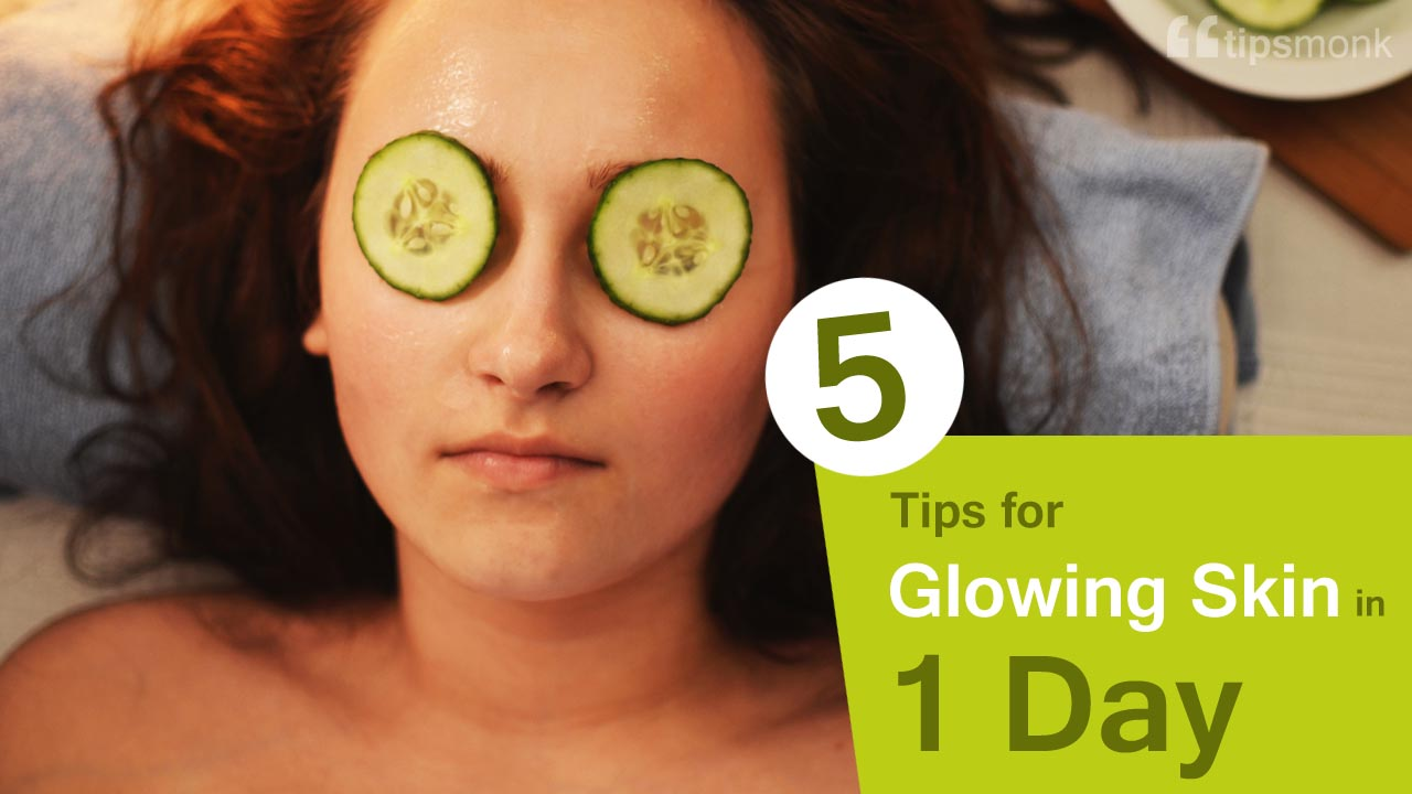 5 Tips for skin glow in one day with natural ayurvedic home remedies, Glowing Skin Beauty Tips - Tipsmonk