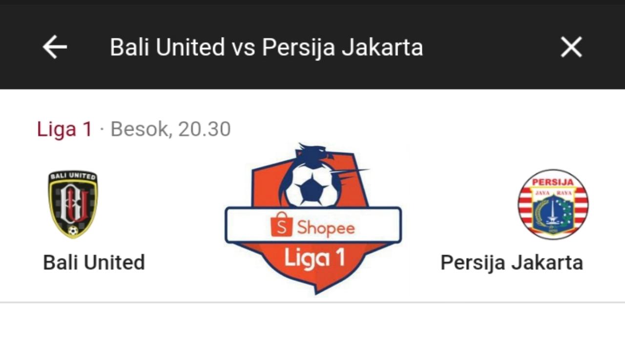 Link Live Streaming Bali United vs Persija Shopee Liga 1