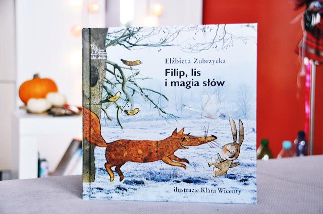 """""""Filip, lis i magia słów"""" - Elżbieta Zubrzycka"""
