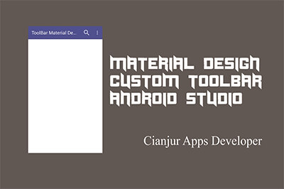 Panduan Cara Membuat Custom Toolbar Material Design, AppBar Layout, Toolbar, design, actionBar, support actionBar, actionBar Size,  java programming, android studio. Dari WILDAN TECHNO ART.