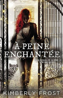 http://sevaderparlalecture.blogspot.ca/2018/04/a-peine-enchantee-kimberly-frost.html