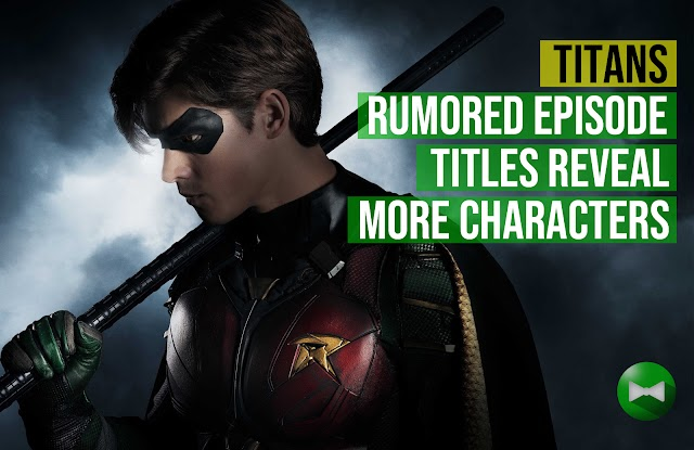 'Titans' rumored episode titles reveal more characters