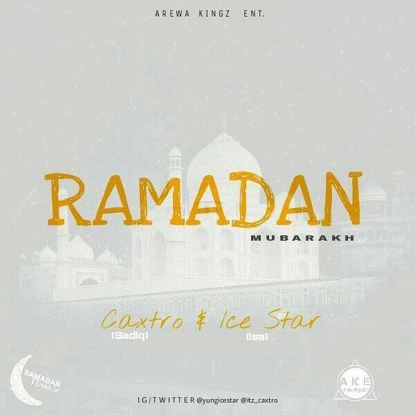 MUSIC: Caxtro & Ice Star – Ramadan Mubarakh