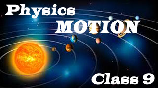 Class 9 Physics - 1st chapter MOTION