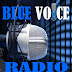 Introducing BLUE VOICE RADIO - Africa's 24hours Online Radio Station - The Unknown Artiste Hub