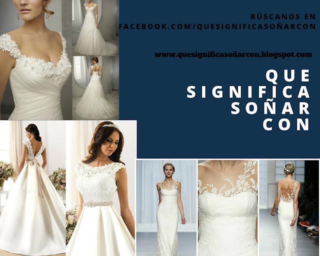 porque soñamos con vestido de novia