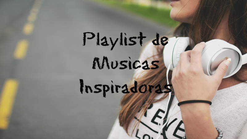 Playlist de Músicas Inspiradoras