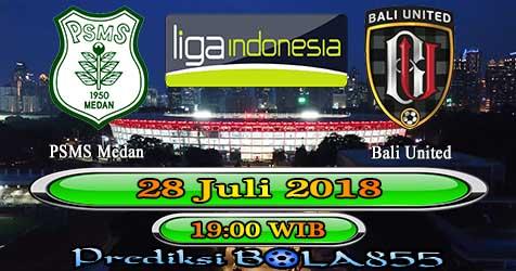Prediksi Bola855 PSMS Medan vs Bali United 28 Juli 2018