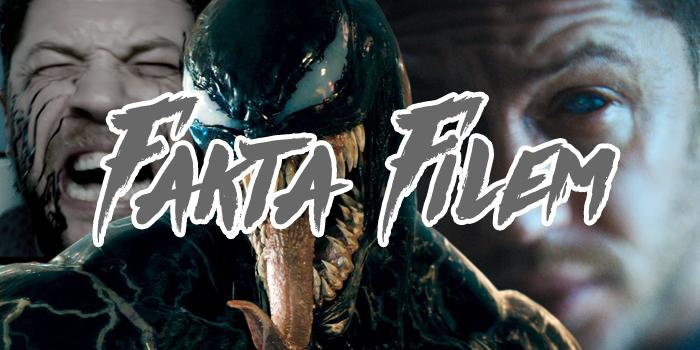Fakta Menarik Filem Venom