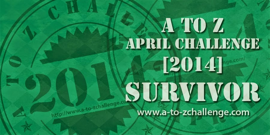 I'm an A to Z April Challenge Survivor!