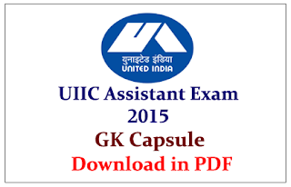 GK Capsule for UIIC Assistant Exam 2015 Download in PDF