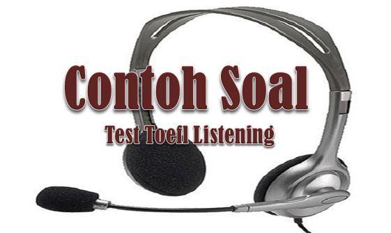 Contoh Soal Test Toefl Listening