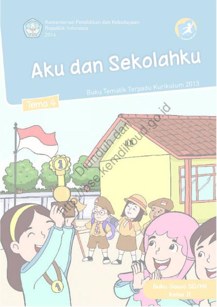 Download Buku Siswa Kurikulum 2013 SD Kelas 2 Tema 4 Aku dan Sekolahku