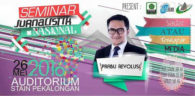 "Event: Pekalongan | 26 Mei 2016 | STAIN Pekalongan | Seminar Jurnalistik Nasional bersama Prabu Revolusi "" Sadar Atau Terkapar Media """