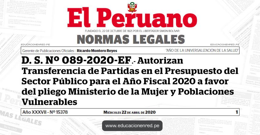 D. S. Nº 089-2020-EF.- Autorizan Transferencia de Partidas en el Presupuesto del Sector Público para el Año Fiscal 2020 a favor del pliego Ministerio de la Mujer y Poblaciones Vulnerables