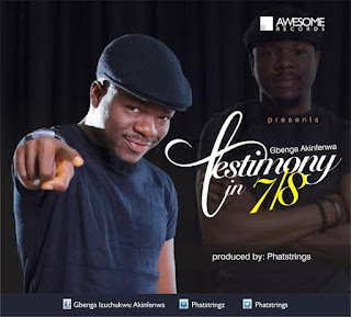 Gospel Song: Download Testimony In 7-8 By Gbenga Akinfenwa | @phatstrings