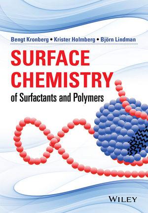 Surface Chemistry of Surfactants and Polymers Bengt Kronberg Sweden Krister Holmberg Chalmers,Sweden Björn Lindman
