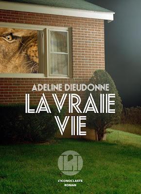 La vraie vie - Adeline Dieudonné