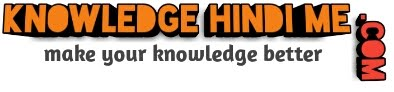 Knowledge Hindi Me - Make Your Knowledge Better
