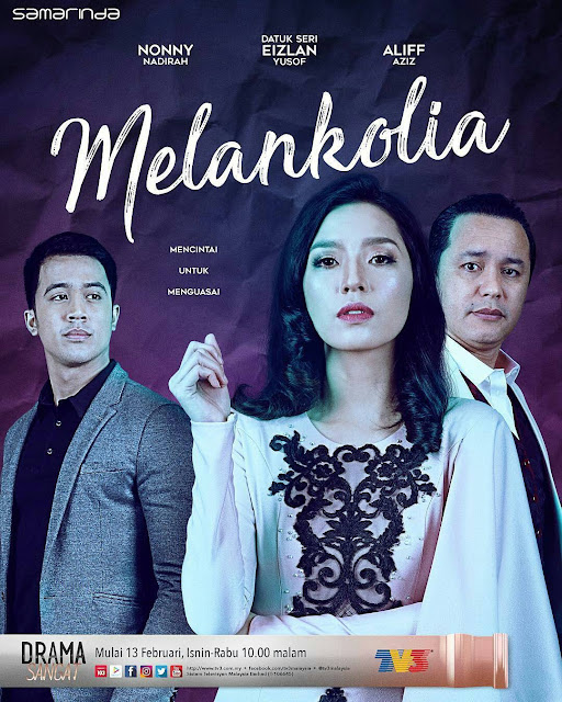 Drama Melankolia Lakonan Nonny Nadirah, Datuk Eizlan Yusof, Aliff Aziz