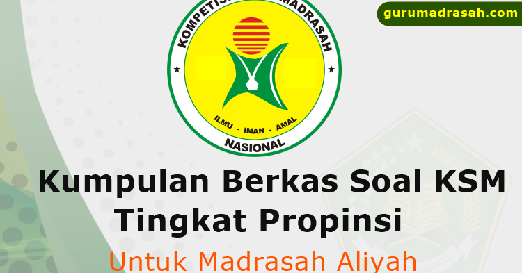 Kumpulan Berkas Latihan Soal Ksm Tingkat Propinsi Untuk Ma Guru Madrasah