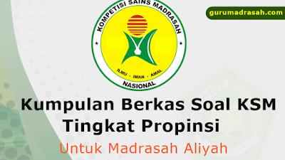 Kumpulan Berkas Latihan Soal KSM Tingkat Propinsi untuk MA