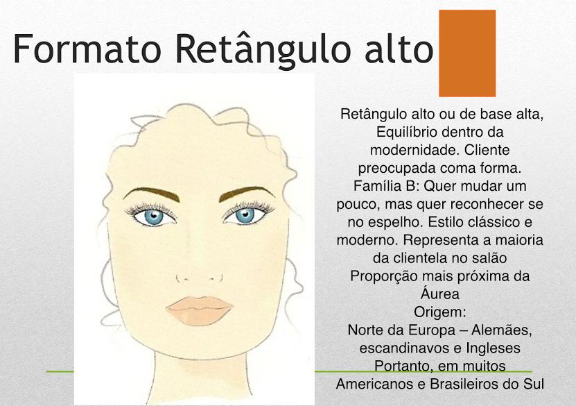VISAGISMO  FORMATO DE ROSTO RETÂNGULO ALTO   Visagismo 07050bc3e5
