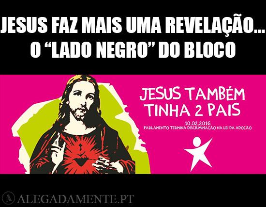 """Alegadamente: Imagem do Cartaz do Bloco – Jesus faz mais uma Revelação… O """"Lado Negro"""" do Bloco"""